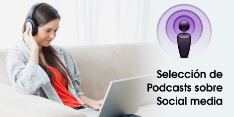 3 Podcasts sobre Social Media para este fin de semana