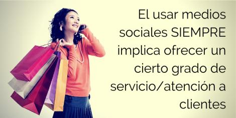 El usar medios sociales siempre va a implicar dar servicio al cliente