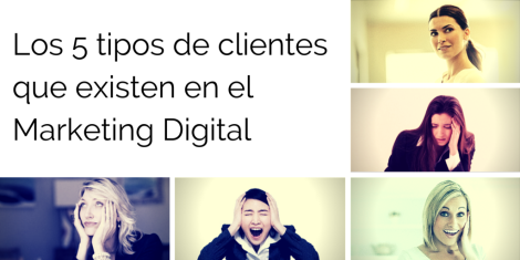 Los 5 tipos de clientes que existen en marketing digital