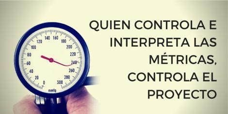 Quien Controla las Metricas Controla el proyecto