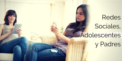 Redes Sociales, Adolescentes y Padres