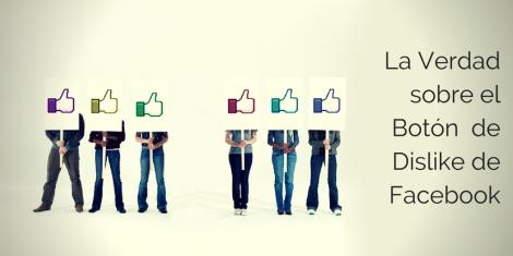 La Verdad sobre el Botón de Dislike de Facebook