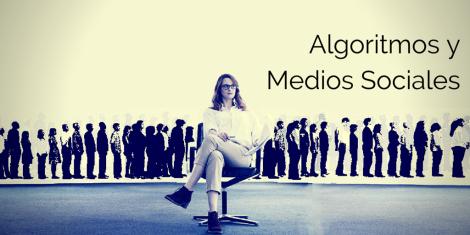 Algoritmos y Medios Sociales